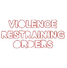 Violence Restraining Orders
